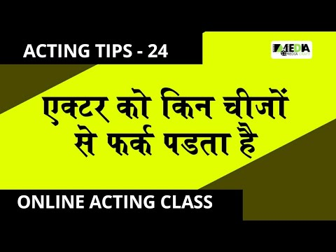 BOLLYWOOD ACTING TIPS - 24 Things Matter  Most in Actors life