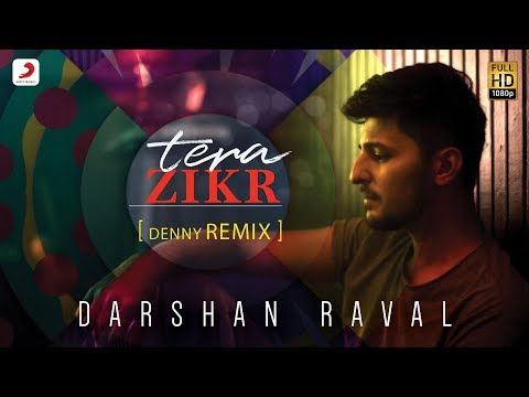 Tera Zikr - Official Remix By DENNY REMIX | Darshan...