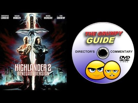 HIGHLANDER 2 - RENEGADE CUT - GRUMPY DIRECTOR'S COMMENTARY