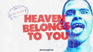 Heaven Belongs To You - BROCKHAMPTON