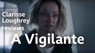 A Vigilante reviewed by Clarisse Loughrey