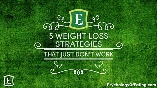 5 Weight Loss Strategies That Just Don't Work - with Emily Rosen