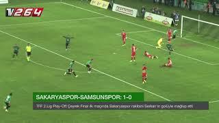 Play-Off Çeyrek Final 1.Maç Sakaryaspor: 1 Samsunspor: 0 | Maç Özeti