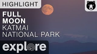 Dumpling Mountain Full Moon - Katmai National Park - Live Cam Highlight thumbnail