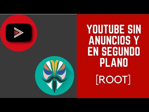 Youtube sin anuncios y en segundo plano android 8/8.1/9 [ROOT]