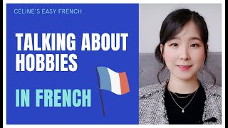 🇨🇵 HOW TO TALK ABOUT YOUR HOBBIES IN FRENCH? / Mes loisirs (Learn French Lesson 26)🇨🇵