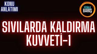 SIVILARDA KALDIRMA KUVVETİ KONU ANLATIMI -1