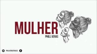 Mulher - Phill Veras (Lyric Vídeo)