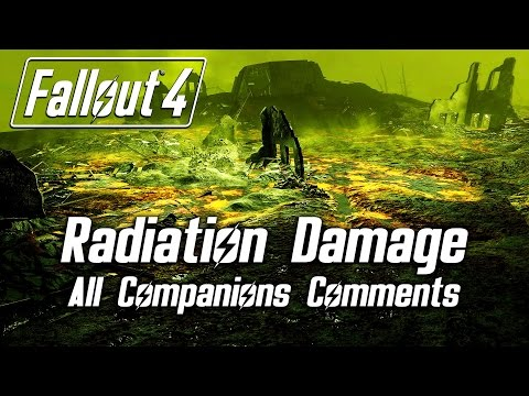 Fallout 4 - Radiation Damage - All Companions Comments