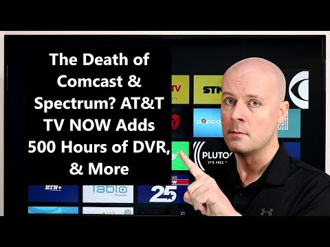 CCT - The Death Of Comcast & Spectrum? AT&T TV NOW Adds 500 Hours Of DVR, & More