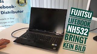 Fujitsu LifeBook NH532 bringt kein Bild