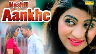 Nashili Aankhe | Sonika Singh | AP Rana | Latest Haryanvi Songs Haryanavi 2019