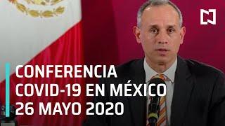 Conferencia Covid-19 en México - 26 mayo 2020