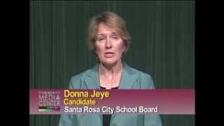 Donna Jeye - Santa Rosa City Schools Board Candidate Statement - Meet the Candidates 2012