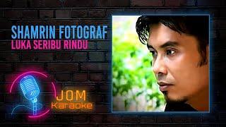 Shamrin Fotograf - Luka Seribu Rindu