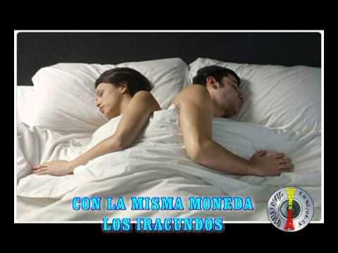 CON LA MISMA MONEDA-IRACUNDOS
