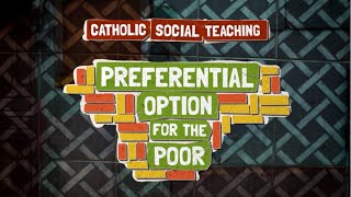 Catholic Social Teaching - Preferential option for the poor