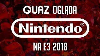 quaz ogląda E3 2018 #8: Nintendo