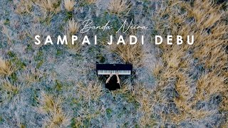Download video Banda Neira - Sampai Jadi Debu - Peaceful Piano