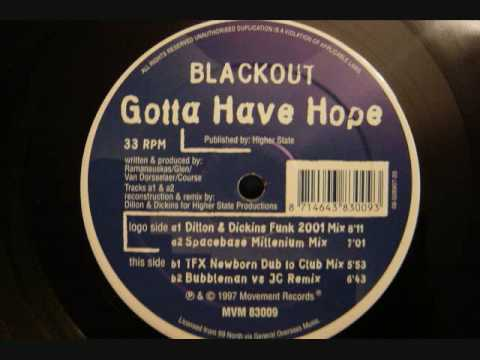 Blackout - You Gotta Have Hope (spacebace millenium mix) or Dub