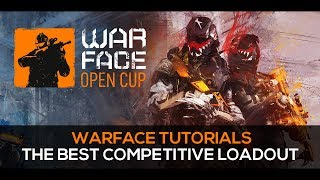 Warface Tutorial  The Best Competitive Loadout