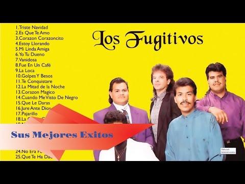 Los Fugitivos Sus Mejores Éxitos   Las 30 Mejores Canciones De Los Fugitivos