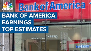 Bank of America earnings top estimates, posts $22.9 billion in revenue