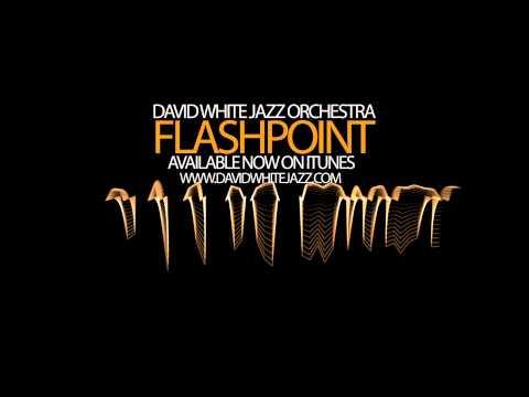 David White Jazz Orchestra - First Light - Flashpoint