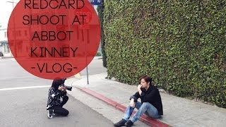 Red Card Shoot at Abbot Kinney -VLOG-  | Friedia