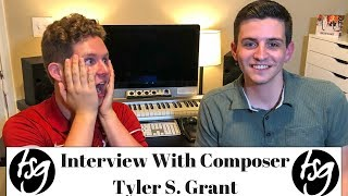 Tyler S. Grant Interview- Success As A Young Composer/Conductor