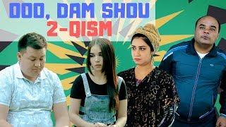 Ooo, Dam Shou / 2 - qism (18.06.2018)