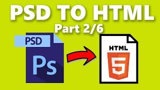 How to Convert Photoshop PSD to HTML code - Part 2/6