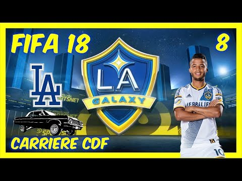 FIFA 18 | Carrière CDF Los Angeles Galaxy #8 [Live] [PS4 FR]