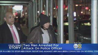 2 Men Arrested For Attack On Police Officer