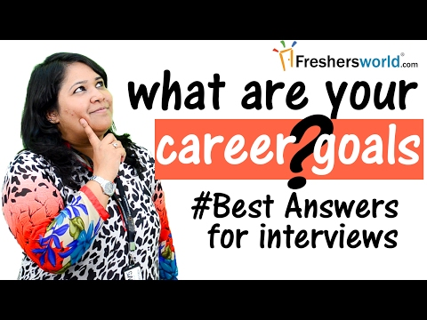 """How to answer """"what are your career goals?"""" –Interview Tips,Skills to crack Interview"""
