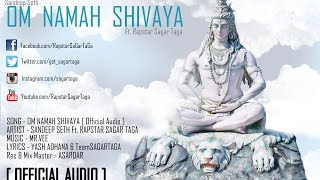 Exclusive: Om Namah Shivaya | Sandeep Seth Ft. Sagar Taga | Bholenath | New Hindi Rap Song 2015