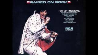 Elvis Presley - Sweet Angeline (Raised On Rock Album)