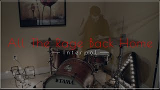 Interpol - All The Rage Back Home (Drum Cover)