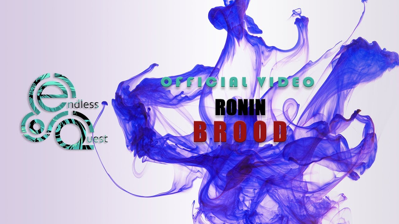 Ronin - Brood |Official Video|