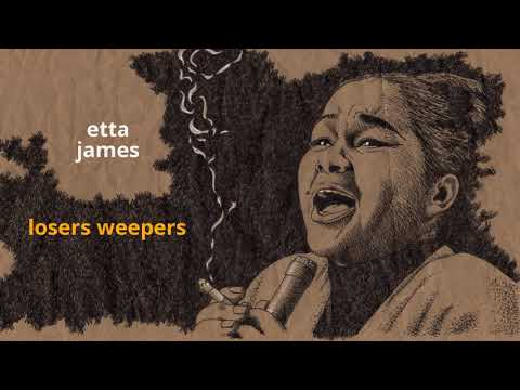 Losers Weepers ~ Etta James