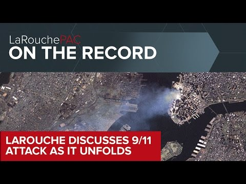 LaRouche Discusses the 9/11 Attack As It Unfolds