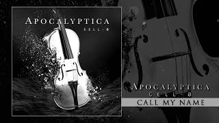 Apocalyptica - Call My Name (Audio)