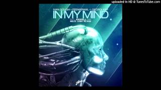 Ivan Gough - In My Mind (Axwell Remix) {Miles Long