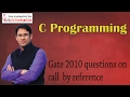 C Programming 32 Gate 2010 Question on Call by reference and call by value