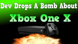 Dev Drops A Bomb About Just How Powerful Xbox One X REALLY IS!!