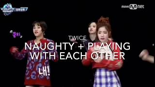 TWICE NAUGHTY + PLAYING WITH EACH OTHER MOMENTS #2