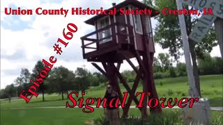 _Union County Historical Society - Creston, IA_ Episode 160 (Signal Tower)
