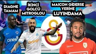 Diagne , Mitroglou , Luyindama - Galatasaray Transfer Haberleri
