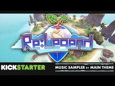 Re:Legend Kickstarter Music Sampler - 01 - Main Theme