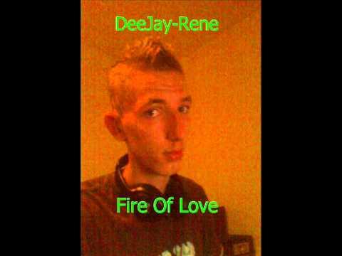 DeeJay Rene Fire Of Love